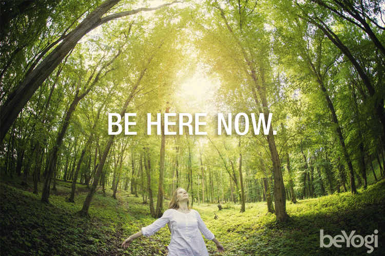 be here now - yoga
