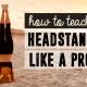 teach headstands