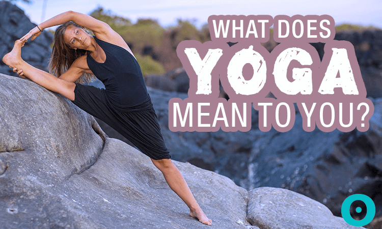 what does yoga mean to you