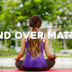 mind over matter - yoga