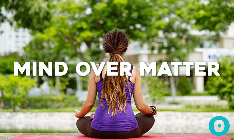 mind over matter - yoga