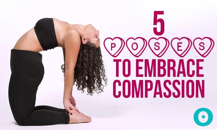 compassion yoga poses