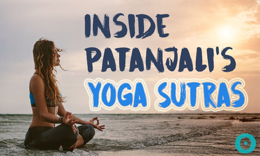 Everything You Need to Know About Patanjali's Yoga Sutras ...