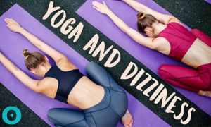 Top 7 Ways You Can Prevent Dizziness During Yoga