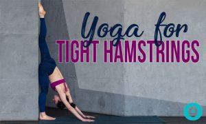 yoga for tight hamstrings