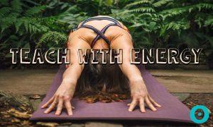 teach yoga with energy