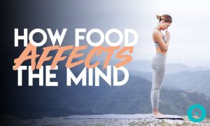How Food Affects the Mind in Terms of the 3 Gunas