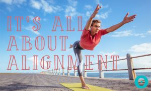 The Magic of Proper Alignment in Your Yoga Practice
