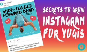 Top 7 Secrets to Grow Your Yoga Instagram Like a Boss