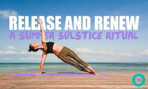 This Summer Solstice Ritual Can Help You Release and Renew