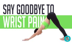 How to Modify and Prevent Wrist Pain During Your Yoga Practice