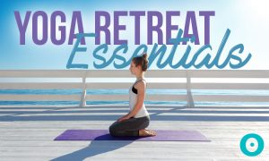 5 Items You Definitely Need to Bring on Your Next Yoga Retreat