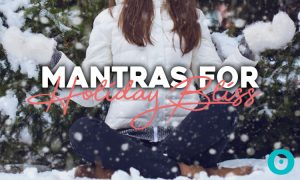 10 Holiday Mantras That Will Help Motivate You