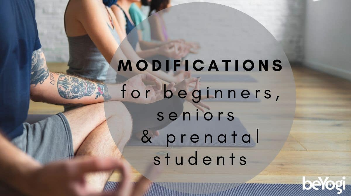 Your Class Modifications For Beginners Seniors And Prenatal Students Beyogi