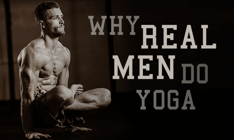 why real men do yoga
