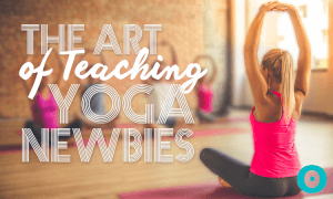 the art of teaching yoga newbies