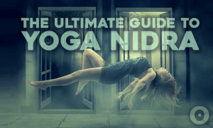 ultimate guide to yoga nidra