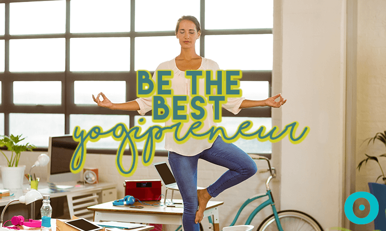 be the best yogipreneur