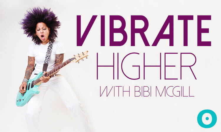 Understand Your Energy and Vibrate Higher With Bibi McGill