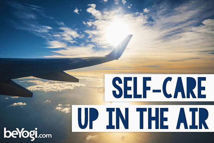 Airplane self-care tips
