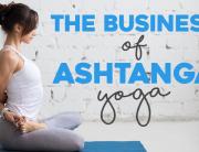 The Business of Ashtanga Yoga
